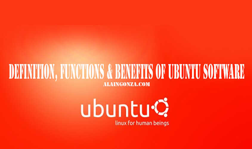Definition, Functions & Benefits of UBUNTU Software
